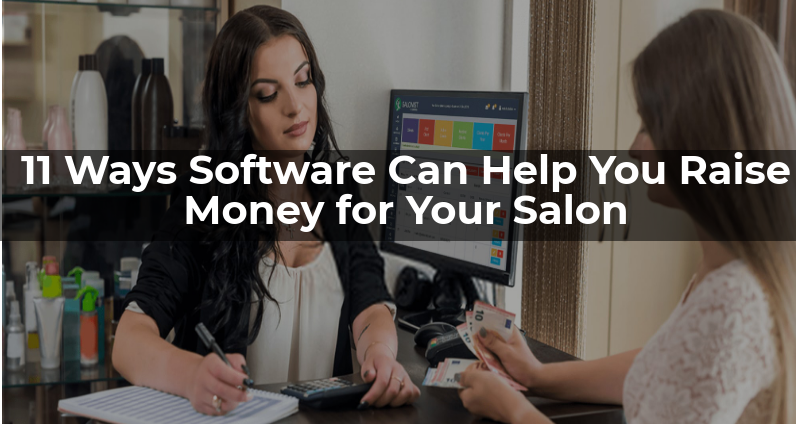 11 Ways Software Can Help You Raise Money for Your Salon